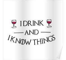I drink and i know things - Tyrion Poster