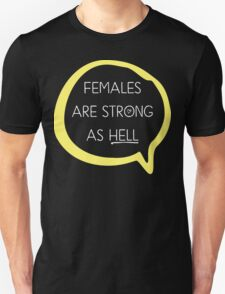 Kimmy Schmidt - Females are Strong as Hell T-Shirt
