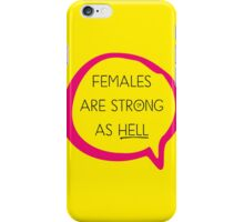 Kimmy Schmidt - Females are Strong as Hell iPhone Case/Skin