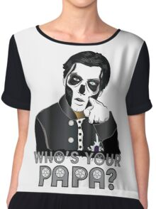 WHO'S YOUR PAPA? - papa 3 - design 5 Chiffon Top