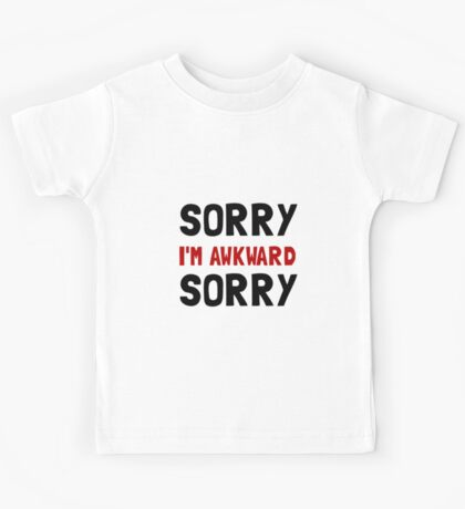 Sorry Awkward Kids Tee