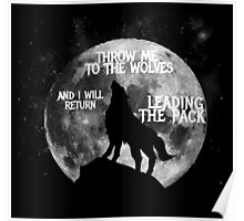 Throw me to the Wolves and i will return Leading the Pack Poster