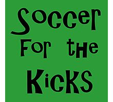 soccer for the kicks Photographic Print