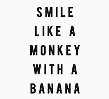 Smile like a monkey with a banana Unisex T-Shirt