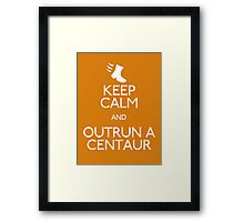 Keep Calm and Outrun a Centaur Framed Print