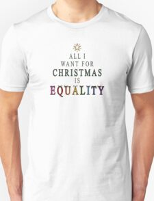 All I Want for Christmas is Equality Unisex T-Shirt