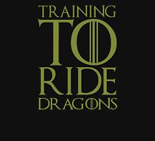 Training To Rides Dragons - Game Of Thrones Quotes T-Shirt T-Shirt