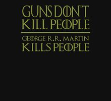 Guns Don't Kill People George R R Martin Kills People T-Shirt