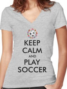 KEEP CALM and PLAY SOCCER 2016 FRANCE Women's Fitted V-Neck T-Shirt
