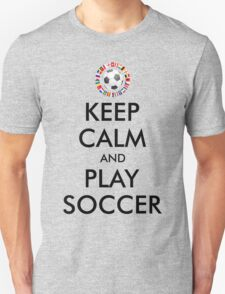 KEEP CALM and PLAY SOCCER 2016 FRANCE Unisex T-Shirt