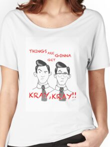 things are gonna get Kray, Kray. Kray Twins Women's Relaxed Fit T-Shirt