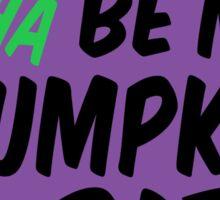 Wanna be my pumpkin pie? Sticker