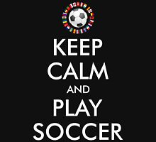 2016 KEEP CALM and PLAY SOCCER Unisex T-Shirt