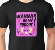 Wanna be my puddin'? red/black Unisex T-Shirt