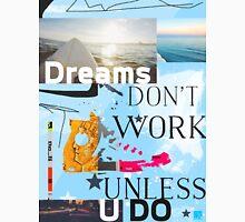 Dreams don't work unless you do (Ocean) Unisex T-Shirt