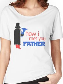 how i met your father Women's Relaxed Fit T-Shirt