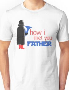 how i met your father Unisex T-Shirt