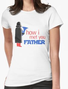 how i met your father Womens Fitted T-Shirt
