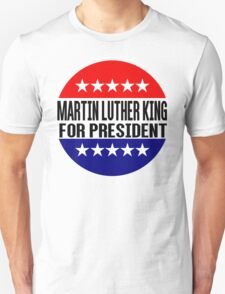 Martin Luther King For President T-Shirt
