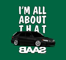 All About That BAAS Unisex T-Shirt