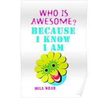 I know I am awesome by Mila Wear Poster