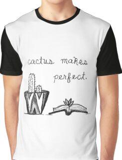 Cactus Makes Perfect. Graphic T-Shirt