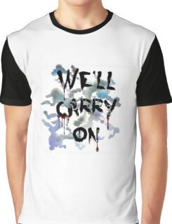 """We'll Carry On"" Graphic T-Shirt"