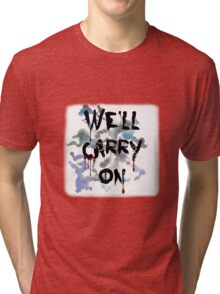 """We'll Carry On"" Tri-blend T-Shirt"