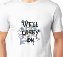 """We'll Carry On"" Unisex T-Shirt"