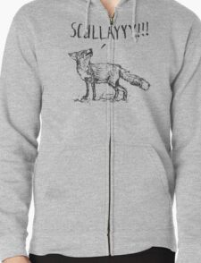 What a Certain Fox Says Zipped Hoodie