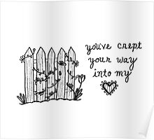 You've Crept Your Way Into My Heart Poster