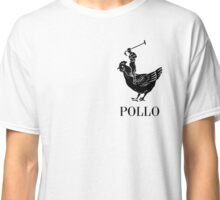 Pollo Shirt (GET IT?!) Classic T-Shirt