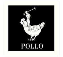 Pollo Shirt (GET IT?!) White Logo Art Print