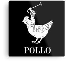 Pollo Shirt (GET IT?!) White Logo Metal Print