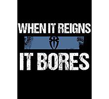When it Reigns It Bores - Roman Reigns Photographic Print