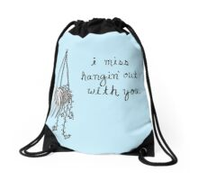 I Miss Hangin' Out With You Drawstring Bag