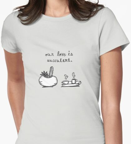 Our Love Is Succulent Womens Fitted T-Shirt