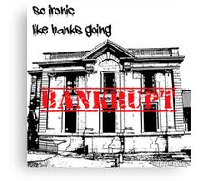 Bankrupt Canvas Print