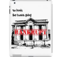 Bankrupt iPad Case/Skin