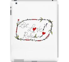 Let Love Rule iPad Case/Skin