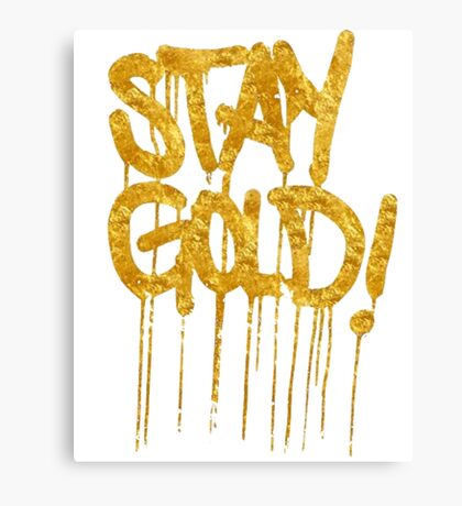 stay gold! Canvas Print