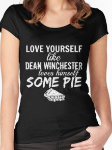 Love Yourself like Dean Winchester Loves Himself Some Pie - Spn Women's Fitted Scoop T-Shirt