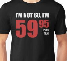 60th Birthday Plus Tax Unisex T-Shirt