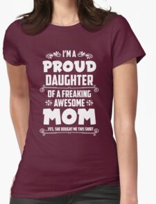 Proud Daughter Of A Freaking Awesome Mom T-Shirt