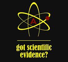 Got Scientific Evidence? (Pro-Atheism) Unisex T-Shirt