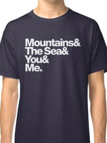 It's Only Mountains & Sea & Prince & Me Classic T-Shirt