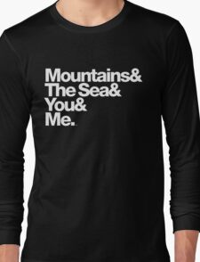 It's Only Mountains & Sea & Prince & Me Long Sleeve T-Shirt