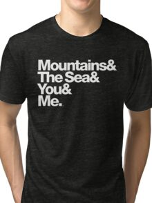 It's Only Mountains & Sea & Prince & Me Tri-blend T-Shirt