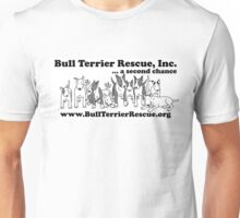 Bull Terrier Rescue, Inc...a Second Chance Unisex T-Shirt