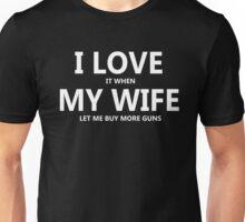 I Love My Wife Buy More Guns Unisex T-Shirt